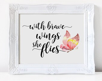 Quote Print, With Brave Wings She Flies, Digital Prints, Butterfly Quote, Graduation Gift, Watercolor, Butterfly Print, Butterfly