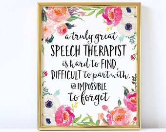 Speech Gift, A truly great speech therapist is hard to find, Office Decor, Therapist Gift, Personalized, Custom Quote Print, Watercolor Art