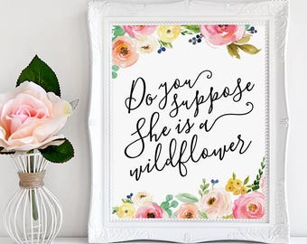 Pastel Nursery, Do You Suppose She is a Wildflower, Nursery Art, Quote Print, Girls Nursery, Nursery Decor, Watercolor Floral, Calligraphy