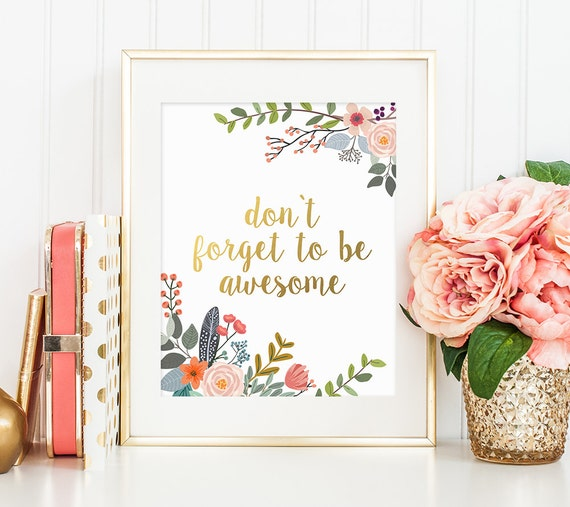 Imagini pentru don't forget to be awesome flowers