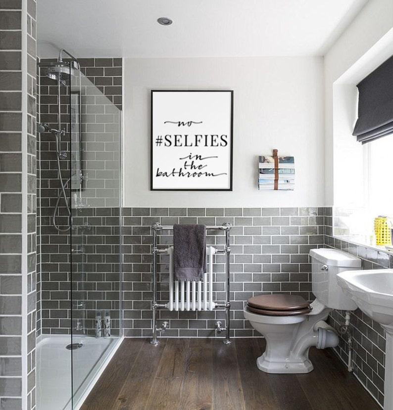 Bathroom Wall Art No Selfies In The Bathroom Funny Bathroom image 0