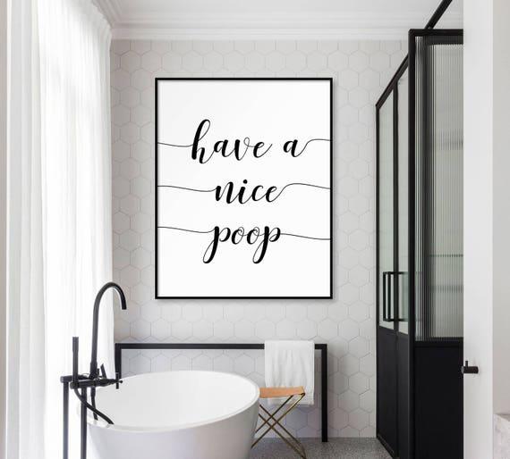 Funny Bathroom Decor Have A Nice Poop Bathroom Quote