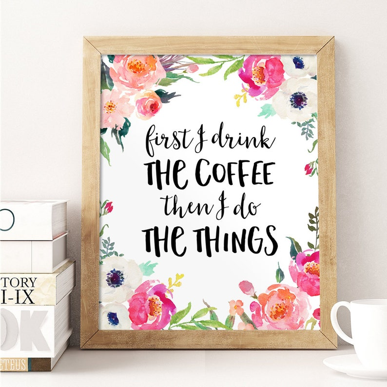 Office Decor First I Drink The Coffee Then I Do The Things Etsy