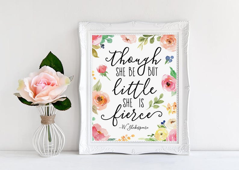 Nursery Decor Pink Flowers Gifts Though She Be But Little Nursery Art Watercolor Floral Calligraphy Girl Nursery Print Fierce Quote