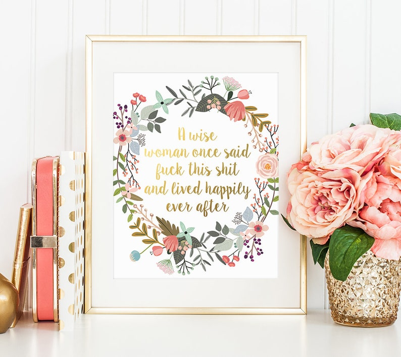 Funny Quote A Wise Woman Once Said Fuck This Shit Gold Etsy