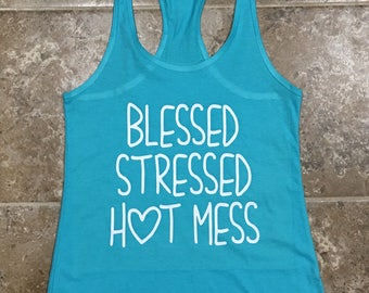 Blessed Stressed Hot Mess
