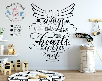 Memorial svg, Your wings were ready but our Hearts Were not Cut File in SVG, DXF, png Baby Loss Memorial SVG, Grief svg, Sympathy Cut File
