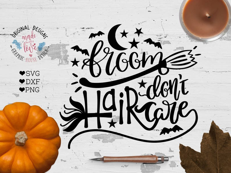 witch Halloween svg DXF Broom Hair svg Broom Cut File Broom Hair do not Care Cut File in SVG witch quotes Halloween SVG file png