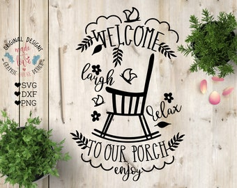 Welcome To Our Porch Cut File in SVG, DXF, PNG, porch svg, porch dxf, welcome svg, welcome svg sign, welcome porch svg, rocking chair svg