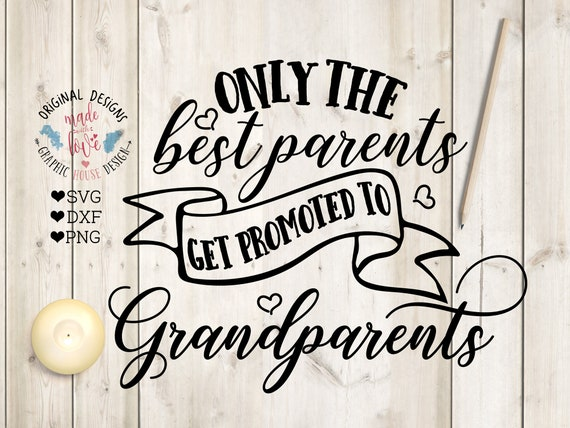Only the best parents get promoted to Grandparents Vinyl Decal