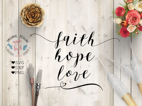 Hope Faith Love Svg Hope Faith Love Dxf Bible Quote Svg Etsy Fascinating Bible Quotes About Hope