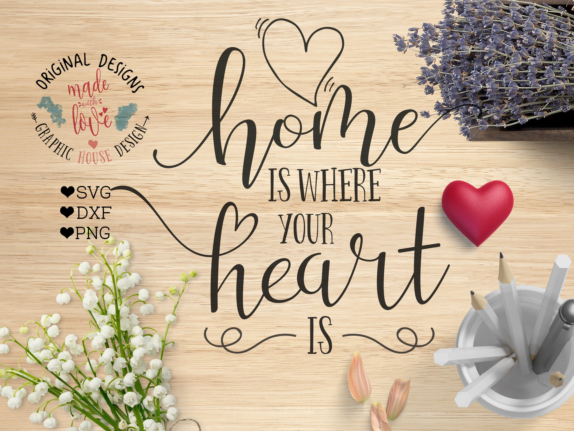 Home Is Where Your Heart Is Cut File And Housewarming Etsy