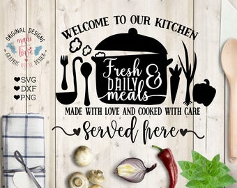 Kitchen SVG File, Welcome to our Kitchen Fresh Daily Meals Served Here, Restaurant welcome sign, Kitchen Home Decoration Printable, DXF, PNG