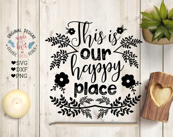 Home svg file, This is our happy place Cut File in SVG, DXF, PNG, Happy place svg, Happy home svg, Housewarming svg, Home svg sign, welcome