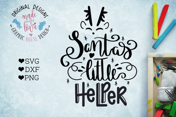 Santa S Helper Svg Santa Svg File Santa S Little Etsy