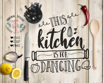This Kitchen is for Dancing Cut File and Printable in SVG, DXF and PNG, Kitchen Cut File, Kitchen Printable, Silhouette Cameo, Cricut