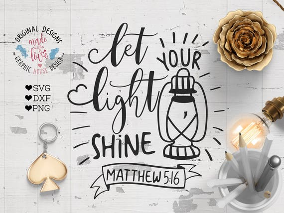 Bible Verse Cut File Let Your Light Shine Svg Dxf Png Etsy