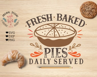 Baking svg, Bake svg, Fresh Baked Pies Cut File in SVG, dxf, PNG, Kitchen SVG, Baking Silhouette, Pies svg, Pies Cut File, Bakery Sign Svg