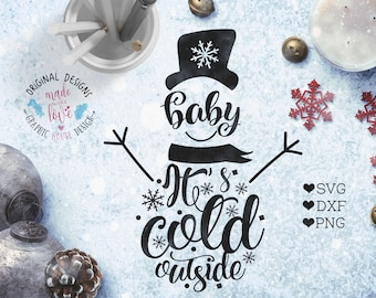 Snowman svg, Baby it's cold outside Cut File in SVG, DXF, PNG, Winter svg file, Winter quotes, Christmas svg, Snowman Cut File, Printable