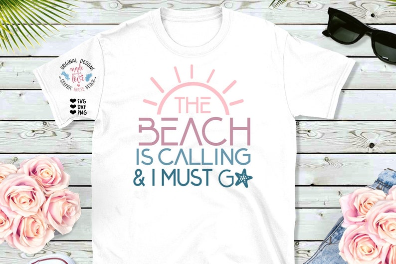DXF and PNG T-shirt svg Silhouette Cameo Cricut Beach Quotes Beach svg The Beach is Calling and I must Go Cut File in SVG Summer svg