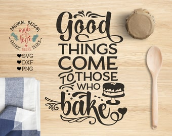 Bakers Cut File and Printable, Good things come to those who bake Cut File in SVG, DXF, png, Bake SVG, Bakers Cut File, Baking svg, Bake svg