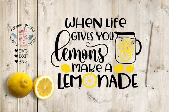 When Life Gives You Lemons Make A Lemonade Cut File In Svg Etsy