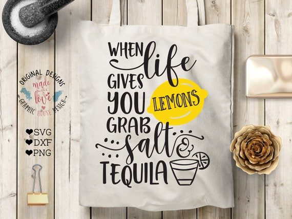 When Life Gives You Lemons Grab Salt And Tequila Svg Tequila Etsy