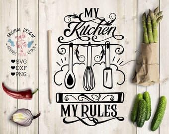 Kitchen svg File, My Kitchen My Rules Cut File in SVG, DXF, PNG, My Kitchen svg, My Rules svg, Kitchen svg, Kitchen Cut File, Kitchen quote