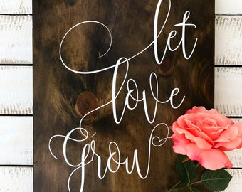 Let Love Grow | Spring Sign | Wood Sign