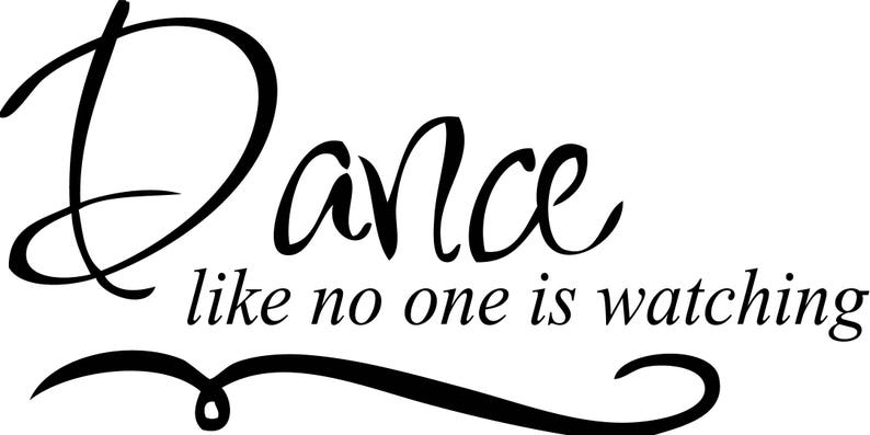 Dance Like No One Is Watching  Printable wall art image 0