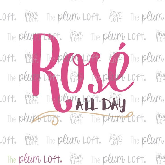 b03000d3218538 Rosé All Day Wine Design SVG Cutting File for Cutting
