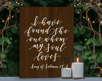 I Have Found The One Whom My Soul Loves Wood Sign | Rustic Sign | Wood Sign | Home Decor | Calligraphy