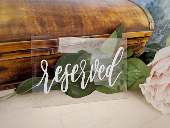 Acrylic Reserved Signs | Wedding Table Numbers | Hand Lettered Reserved  Sign | Plexiglass Wedding Signs | Rustic Wedding Decor