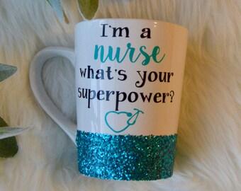 I'm A Nurse What's Your Superpower Glitter Mug // Glitter Coffee Mug // Nurse Gift