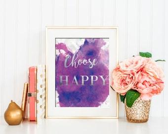 Choose Happy, wall art, office art, girls room decor, watercolor art, goldfoil art, instant download, motivational print, printable art
