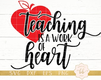 Teaching Is A Work Of Heart Svg School Teacher Cut File For Etsy