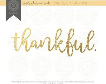 Thankful SVG, Thanksgiving SVG, svg, eps, dxf, png file, Silhouette, Cricut