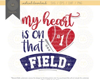 My heart is on that field SVG, Baseball Mom SVG, girl, baseball svg, eps, dxf, png file, Silhouette, Cricut