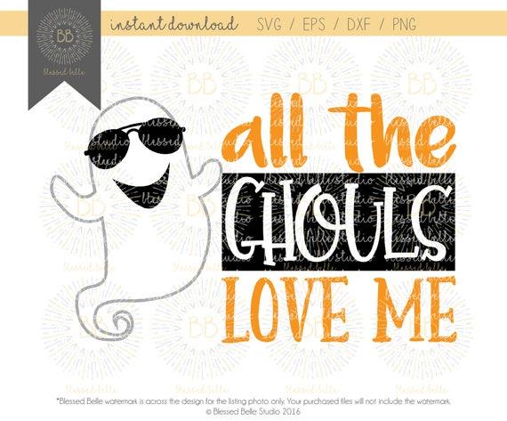 Download Boy Halloween SVG all the ghouls love me svg halloween svg ...