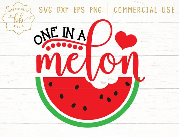 one in a melon svg, watermelon svg, melon svg, summer svg, dxf, eps, png,  cutting file, silhouette cameo, cricut