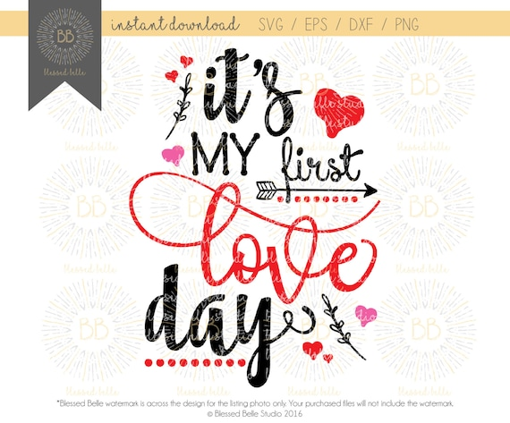 It S My First Love Day Svg First Valentine S Day Svg Etsy
