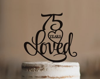 75 Years Loved Cake Topper Classy 75th Birthday Anniversary T244