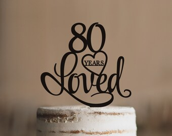 80 Years Loved Cake Topper Classy 80th Birthday Elegant Eightieth T244