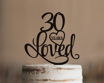 30 Years Loved Cake Topper Classy 30th Birthday Anniversary T244