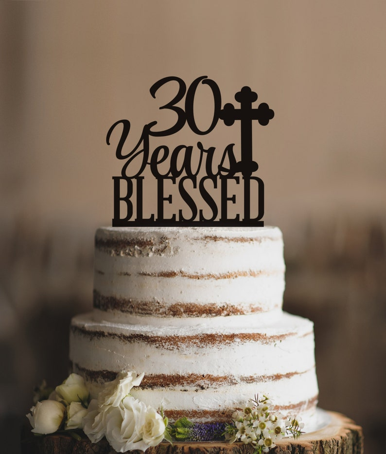 30 Years Blessed Cake Topper Classy 30th Birthday