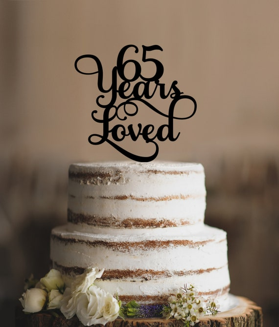 65 Years Loved Classy 65th Birthday Cake Topper