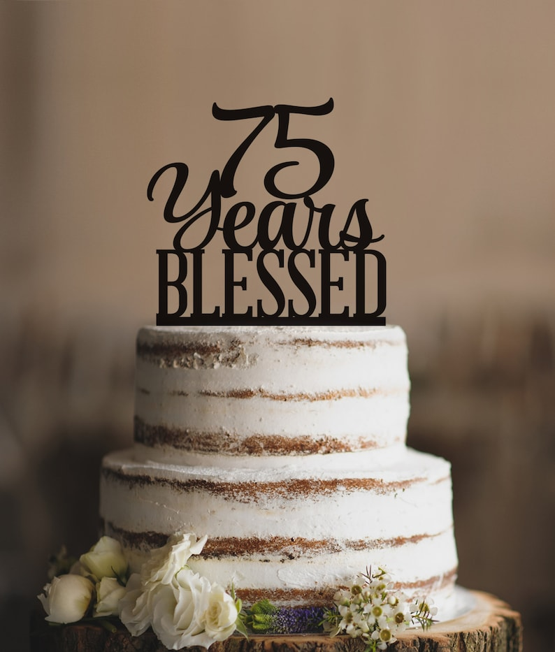 75 Years Blessed Cake Topper Classy 75th Birthday