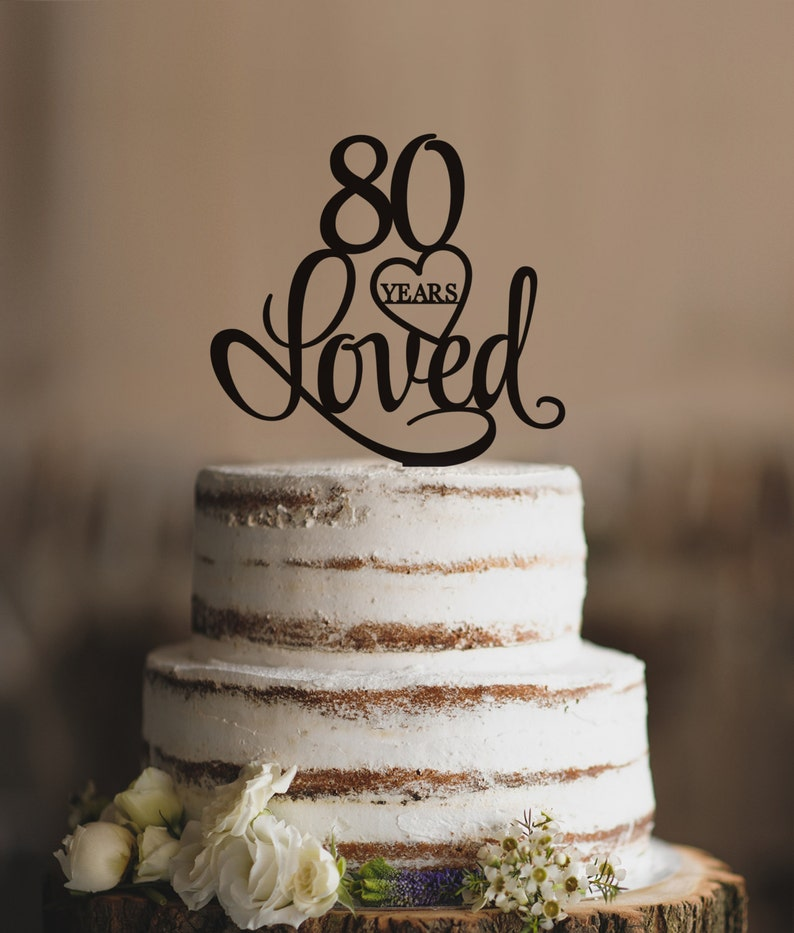 80 Years Loved Cake Topper Classy 80th Birthday