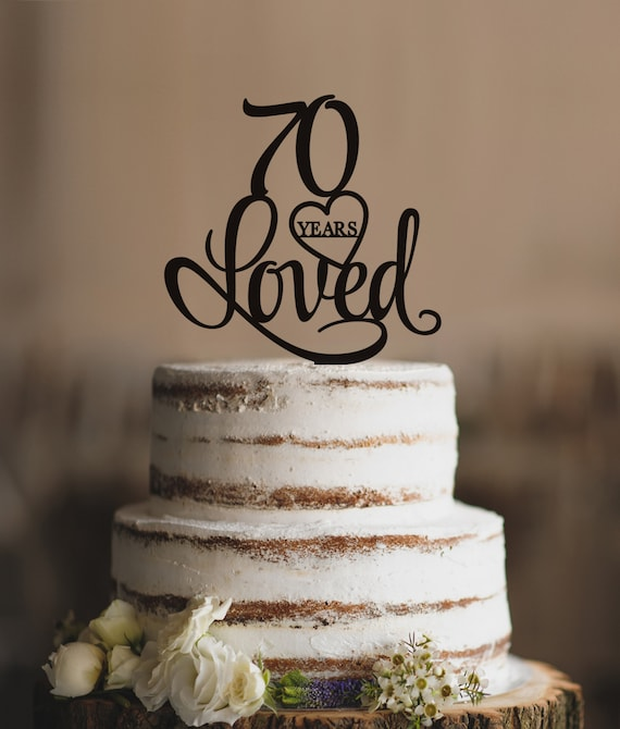 70 Years Loved Cake Topper Classy 70th Birthday