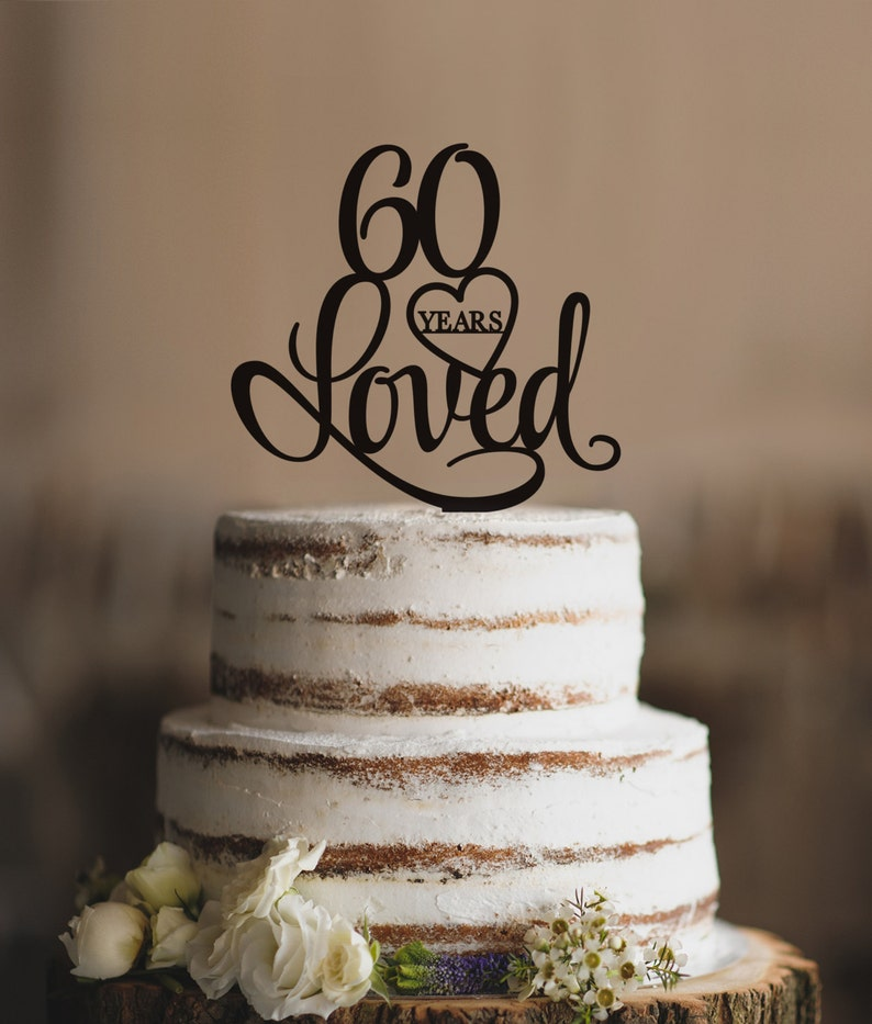 60 Years Loved Cake Topper Classy 60th Birthday
